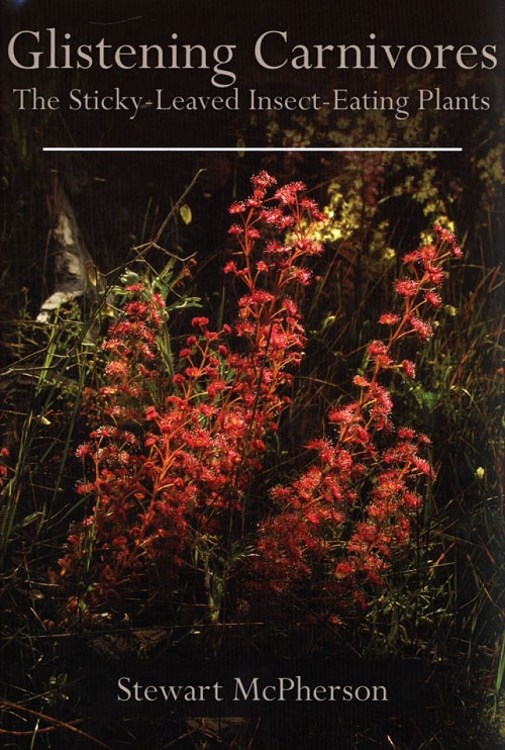 Book - Glistening Carnivores: The Sticky-Leaved Insect-Eating Plants